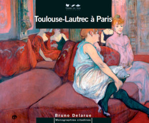 Toulouse-Lautrec à Paris