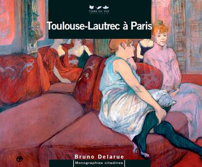 Toulouse-Lautrec à Paris