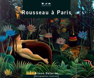 Le douanier Rousseau à Paris