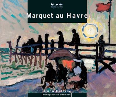 Marquet au Havre