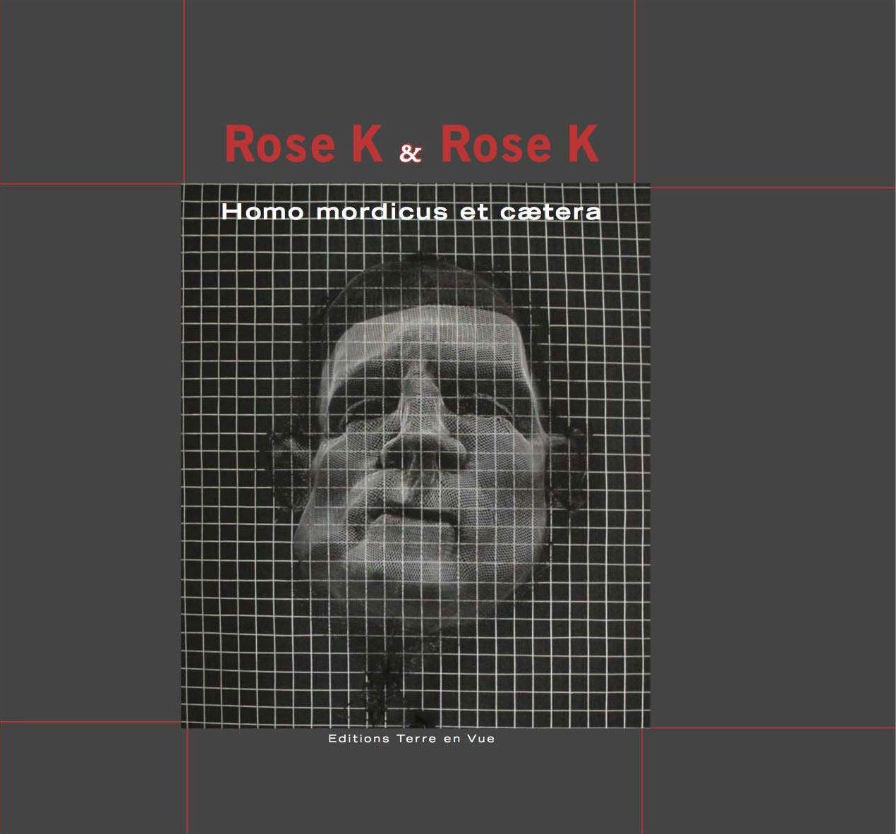 Rose K & Rose K. Homo mordicus et cætera